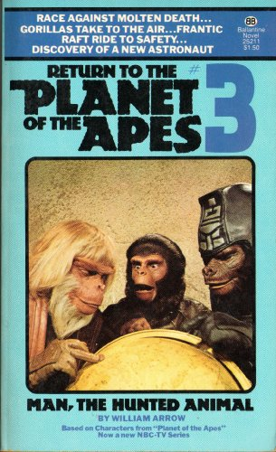 9780345252111: Man, the Hunted Animal (Return to the Planet of the Apes No.3)