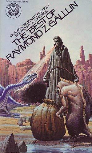 9780345252739: The Best of Raymond Z. Gallun