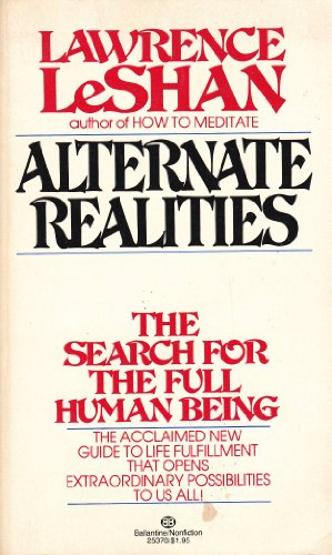 9780345253705: Alternate Realities: The Search for the Full Human Being