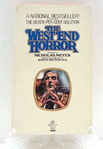The West End Horror: A Posthumous Memoir of John H. Watson, M.D.: Meyer, Nicholas