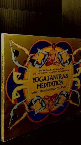 YOGA, TANTRA AND MEDITATION IN YOUR DAILY LIFE: Saraswati, Swami Janakananda & Farge (trans), ...