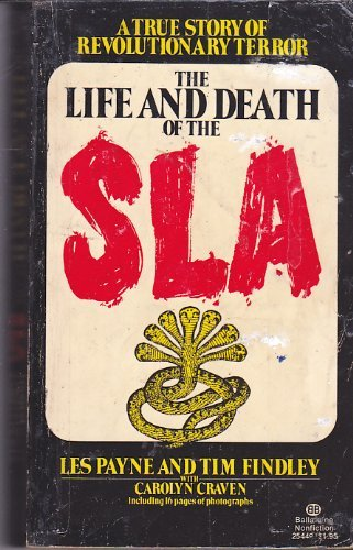 9780345254498: The Life and Death of the SLA (Symbionese Liberation Army) : A True Story of Revolutionary Terror