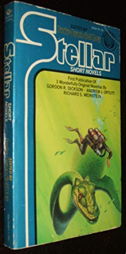 Stellar Short Novels: Dickson, Gordon R.; Weinstein, Richard S.; Offutt, Andrew J.