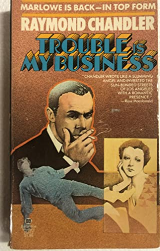 Trouble is My Business (Philip Marlowe Mysteries): Raymond Chandler