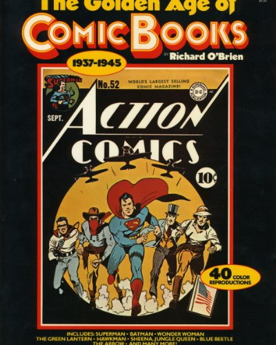 GOLDEN AGE OF COMIC BOOKS 1937-1945: Includes: O'Brien, Richard