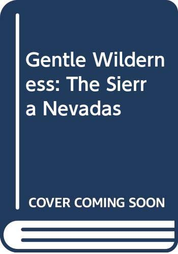Gentle Wilderness. The Sierra Nevada. Photographs by: Brower, David (ed.);