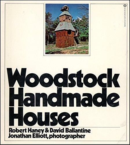 Woodstock Handmade Houses: Robert Haney, David Ballantine, Jonathan Elliott