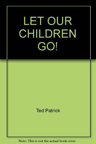 9780345256638: LET OUR CHILDREN GO!