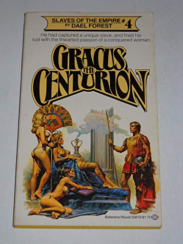 9780345256737: Gracus the Centurion (Slaves of the Empire #4)