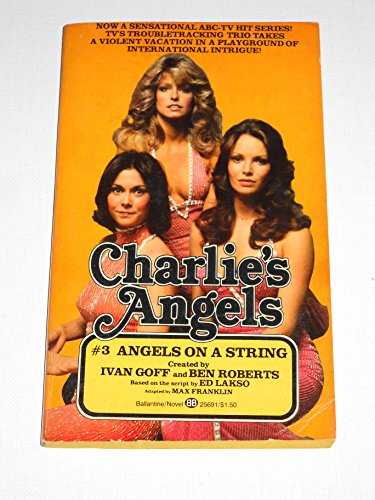 9780345256911: Charlie's Angels #3 Angels On A String: Based on the script The Killing Kind by Ed Lasko