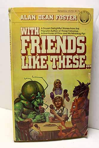 With Friends Like These.: Foster, Alan Dean