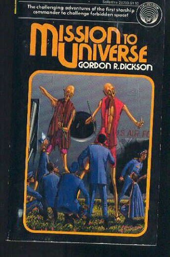 Mission to Universe: Dickson, Gordon R.