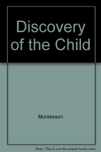 The Discovery of the Child: Montessori, Maria
