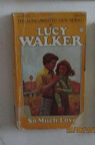 So Much Love (No. 34): Walker, Lucy