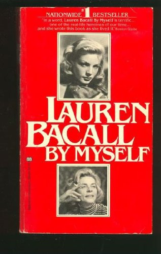 Lauren Bacall by Myself: Lauren Bacall