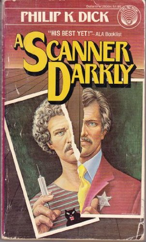 A Scanner Darkly - Philip K Dick