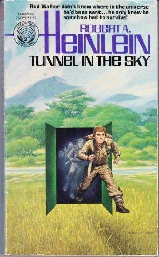 Tunnel in the Sky: Heinlein, Robert A.
