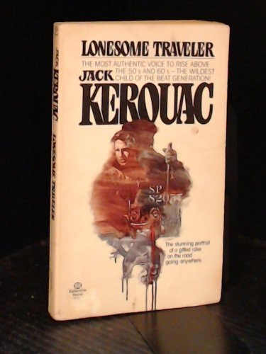 Lonesome Traveler: Kerouac, Jack