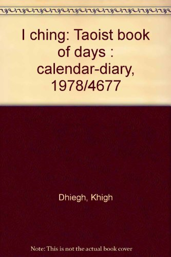 9780345271587: I ching: Taoist book of days : calendar-diary, 1978/4677