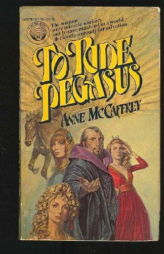 9780345273574: To Ride Pegasus