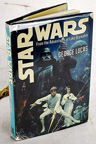 Star Wars: From the Adventures of Luke Skywalker.: George Lucas. Alan Dean Foster.