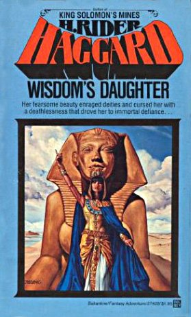 Wisdom's Daughter: The Life and Love Story: Haggard, H. Rider
