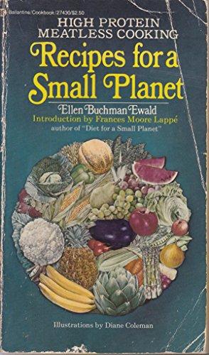 Recipes for a Small Planet: Ellen Buchman Ewald; Frances Moore Lapp� (foreword)