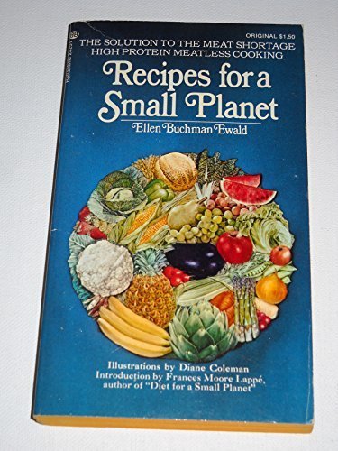 Recipes for a Small Planet: Ewald, Ellen Buchman; Frances Moore Lappé (foreword)