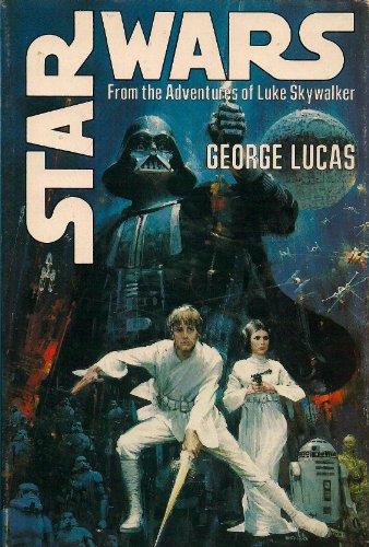 Star Wars: From the Adventures of Luke Skywalker: George Lucas, Alan Dean Foster