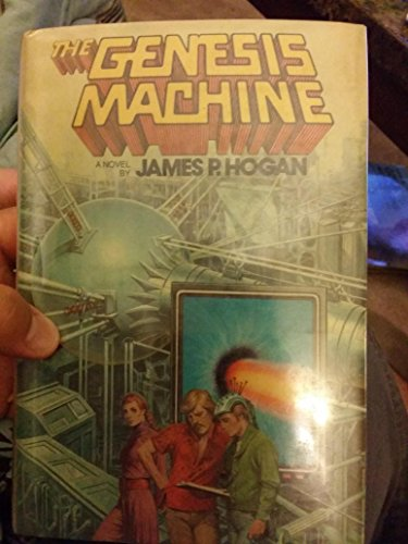 The Genesis Machine: Hogan, James P.