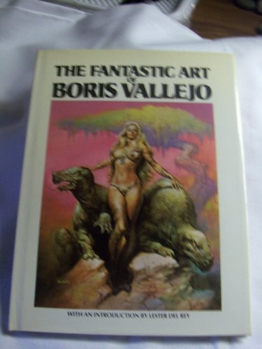 9780345275219: The Fantastic Art of Boris Vallejo. Introduction by Lester Del Rey