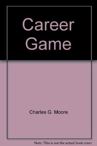 Career Game: Moore, Charles G.