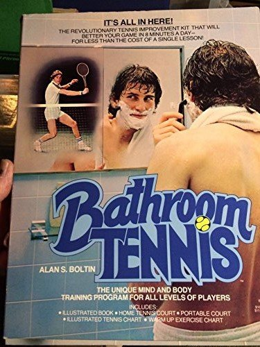 9780345276193: Bathroom Tennis: 8 Minutes a Day to Learn, Improve, and Maintain Your Tennis Game at Home