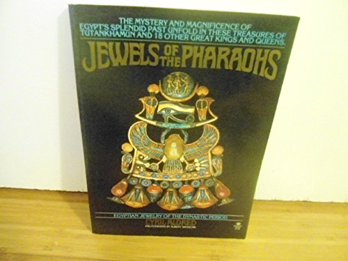 9780345276223: Jewels of the Pharaohs : Egyptian Jewelry of the Dynastic Period / Cyril Aldred ; Special Photography in Cairo by Albert Shoucair