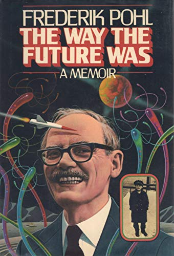 The Way The Future Was: **Signed**: Pohl, Frederik