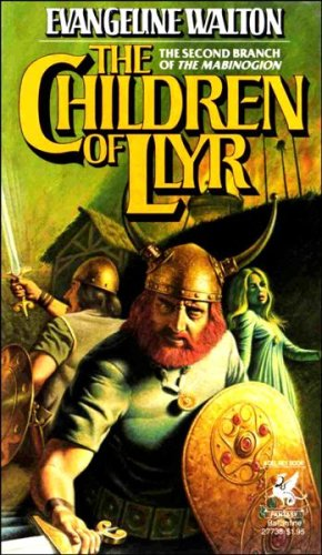 9780345277381: The Children of Llyr (The Second Branch of the Mabinogion)