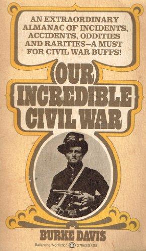 9780345278630: Our Incredible Civil War
