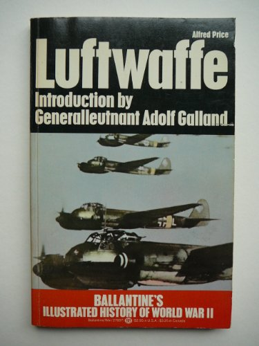 9780345278975: Luftwaffe: Birth, Life and Death of an Air Force