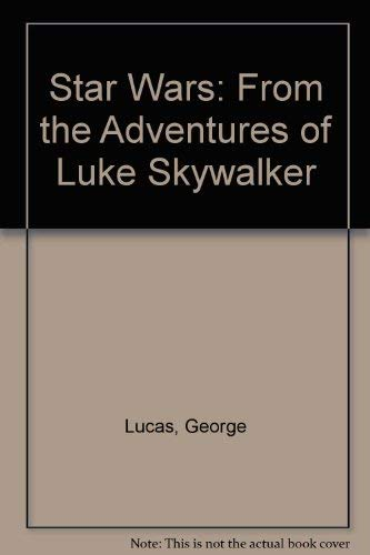 9780345279132: Star Wars: From the Adventures of Luke Skywalker