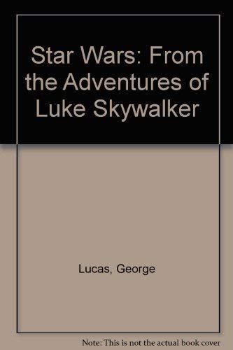 9780345279132: Star Wars: From the Adventures of Luke Skywalker