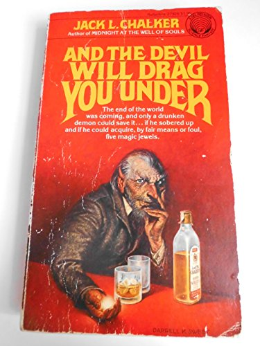 And the Devil Will Drag You Under: Chalker, Jack L.