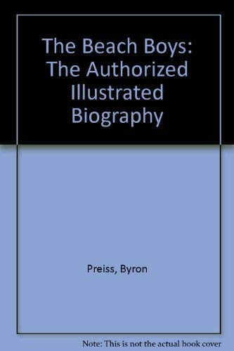 9780345279507: The Beach Boys: The Authorized Illustrated Biography