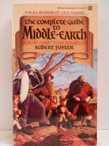 The Complete Guide to Middle-Earth (0345279751) by Foster, Robert