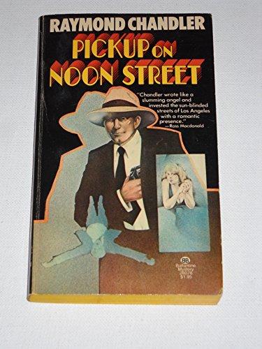 Pickup on Noon Street: Chandler, Raymond