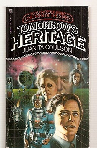 Tomorrow's Heritage (Children of the Stars, Book 1) (0345281780) by Juanita Coulson