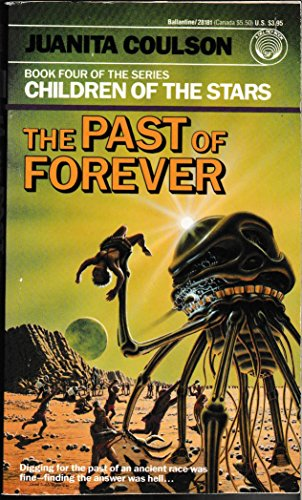The Past of Forever (Children of the Stars, Book 4): Coulson, Juanita