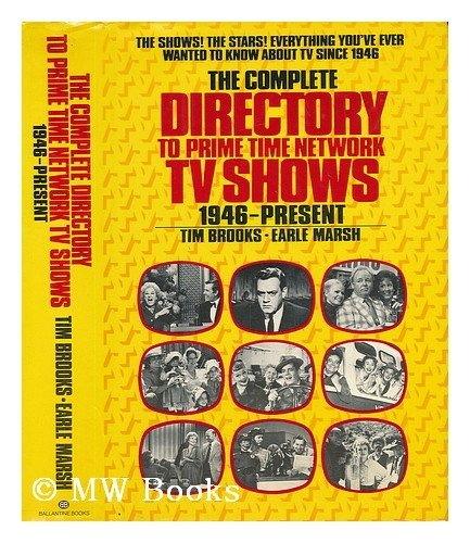 The Complete Directory to Prime time Network TV Shows: 1946--Present: Brooks, Tim, and Marsh, Earle