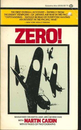Zero!: Martin caidin and Masatake Okumiya and Jiro Horikoshi