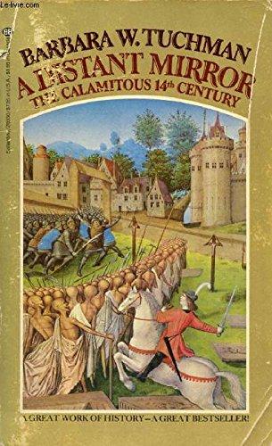A Distant Mirror: The Calamitous 14th Century: Tuchman, Barbara W