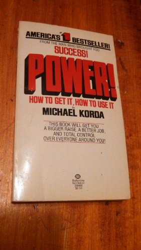 9780345284662: Power: How to Get It,use
